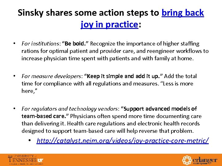 Sinsky shares some action steps to bring back joy in practice: • For institutions: