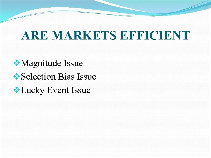 ARE MARKETS EFFICIENT v. Magnitude Issue v. Selection Bias Issue v. Lucky Event Issue