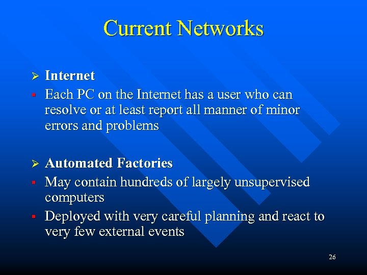 Current Networks Ø § § Internet Each PC on the Internet has a user
