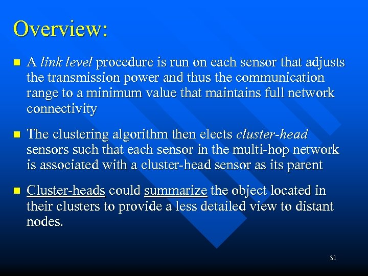 Overview: n A link level procedure is run on each sensor that adjusts the