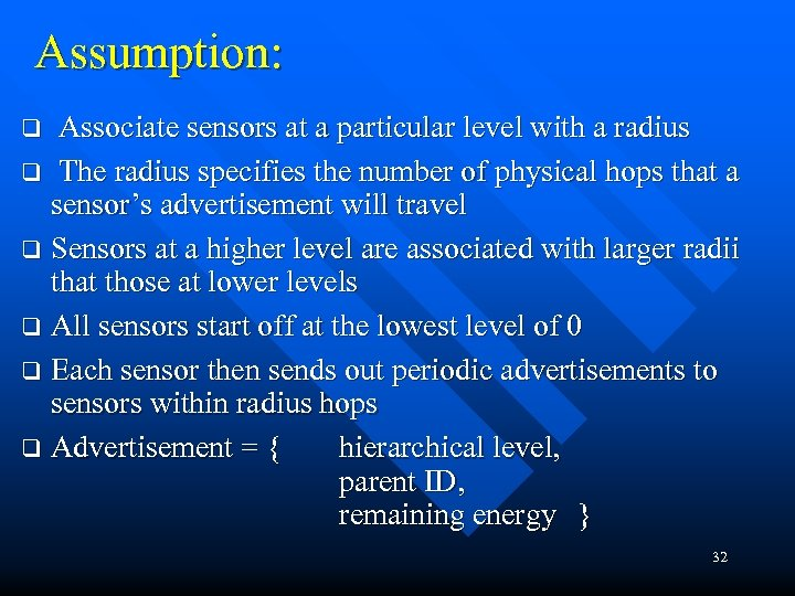 Assumption: Associate sensors at a particular level with a radius q The radius specifies
