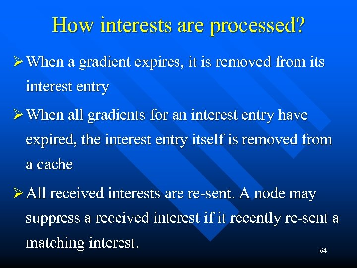 How interests are processed? Ø When a gradient expires, it is removed from its