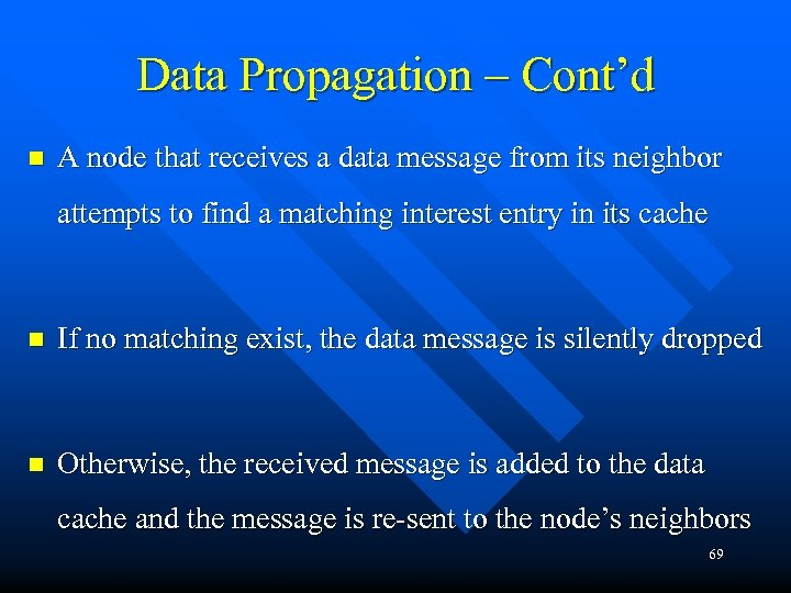 Data Propagation – Cont'd n A node that receives a data message from its