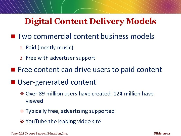 Digital Content Delivery Models n Two commercial content business models 1. Paid (mostly music)