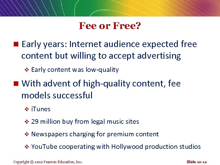 Fee or Free? n Early years: Internet audience expected free content but willing to