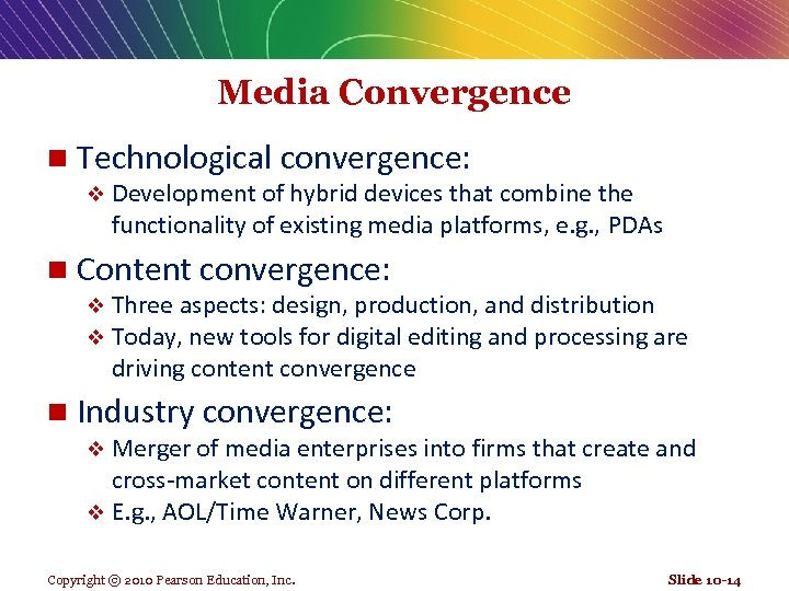 Media Convergence n Technological convergence: v Development of hybrid devices that combine the functionality
