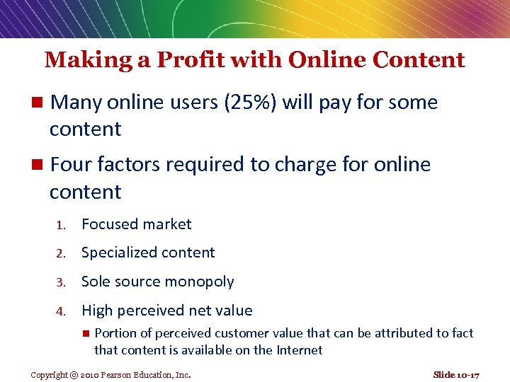 Making a Profit with Online Content n Many online users (25%) will pay for