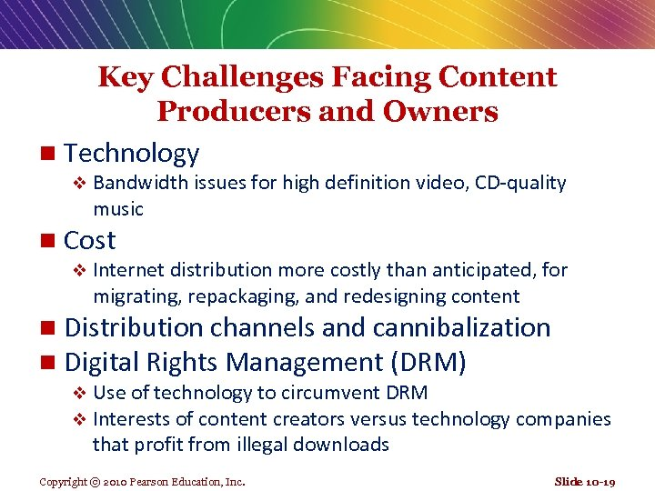 Key Challenges Facing Content Producers and Owners n Technology v Bandwidth issues for high