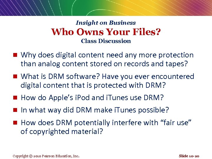 Insight on Business Who Owns Your Files? Class Discussion n Why does digital content