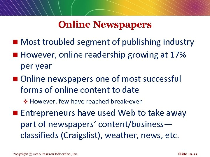 Online Newspapers Most troubled segment of publishing industry n However, online readership growing at