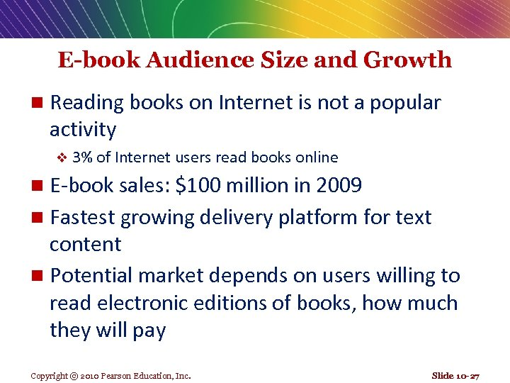 E-book Audience Size and Growth n Reading books on Internet is not a popular