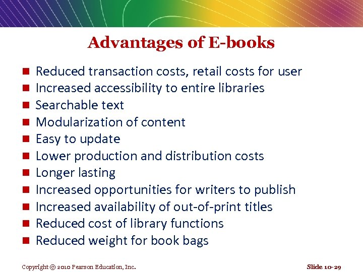 Advantages of E-books n n n Reduced transaction costs, retail costs for user Increased