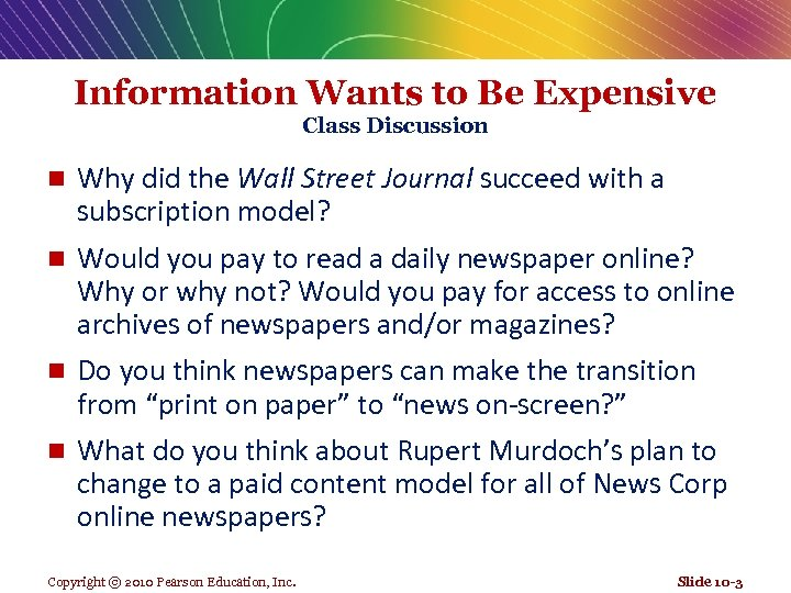Information Wants to Be Expensive Class Discussion n Why did the Wall Street Journal
