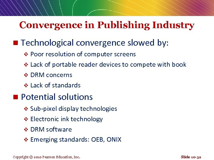 Convergence in Publishing Industry n Technological convergence slowed by: v Poor resolution of computer