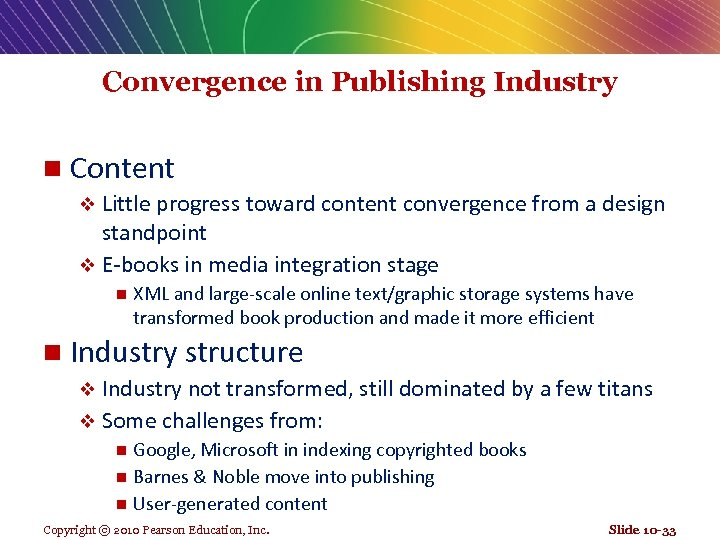 Convergence in Publishing Industry n Content v Little progress toward content convergence from a