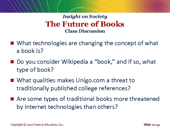 Insight on Society The Future of Books Class Discussion n What technologies are changing