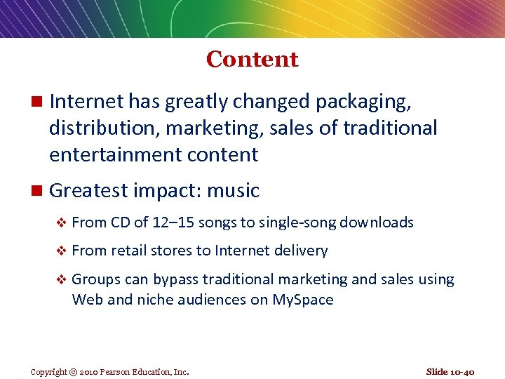 Content n Internet has greatly changed packaging, distribution, marketing, sales of traditional entertainment content