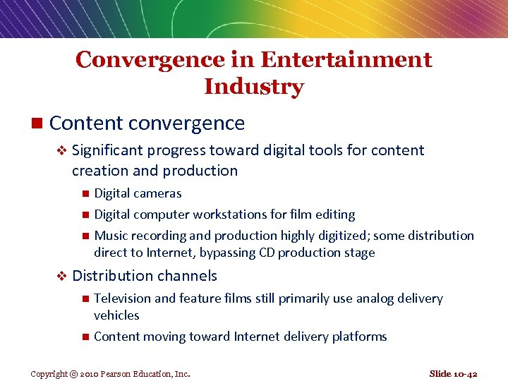 Convergence in Entertainment Industry n Content convergence v Significant progress toward digital tools for