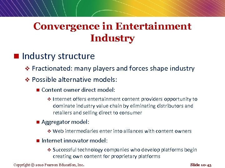 Convergence in Entertainment Industry n Industry structure v Fractionated: many players and forces shape