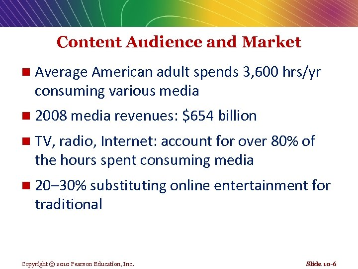 Content Audience and Market n Average American adult spends 3, 600 hrs/yr consuming various