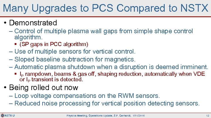 Many Upgrades to PCS Compared to NSTX • Demonstrated – Control of multiple plasma