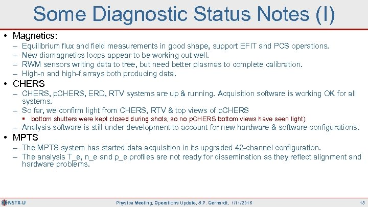 Some Diagnostic Status Notes (I) • Magnetics: – – Equilibrium flux and field measurements
