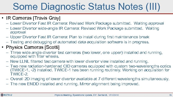 Some Diagnostic Status Notes (III) • IR Cameras [Travis Gray] – Lower Divertor Fast