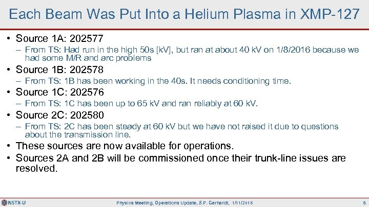 Each Beam Was Put Into a Helium Plasma in XMP-127 • Source 1 A: