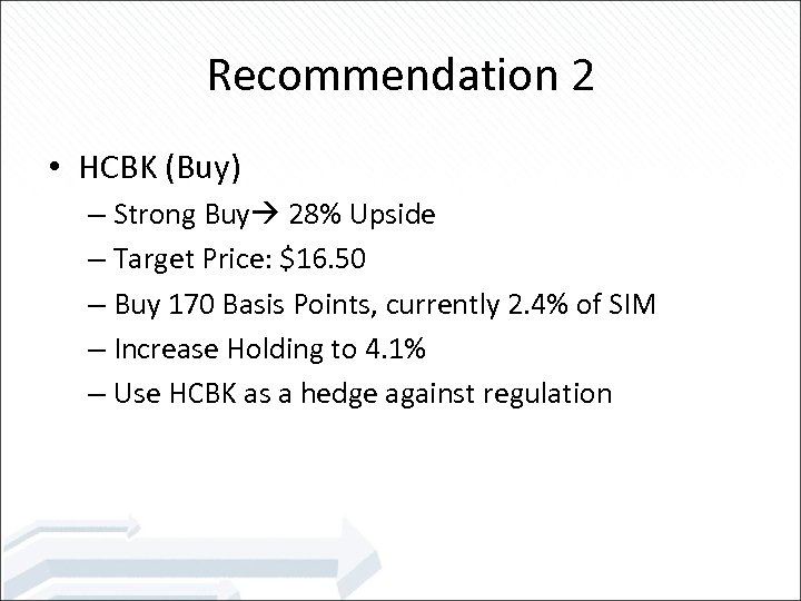 Recommendation 2 • HCBK (Buy) – Strong Buy 28% Upside – Target Price: $16.