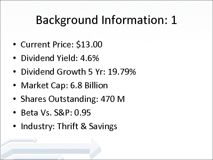 Background Information: 1 • • Current Price: $13. 00 Dividend Yield: 4. 6% Dividend