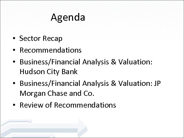 Agenda • Sector Recap • Recommendations • Business/Financial Analysis & Valuation: Hudson City Bank