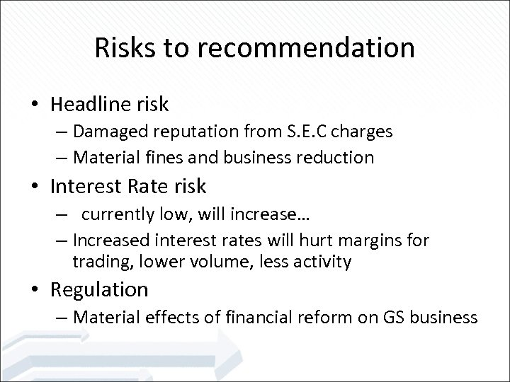 Risks to recommendation • Headline risk – Damaged reputation from S. E. C charges