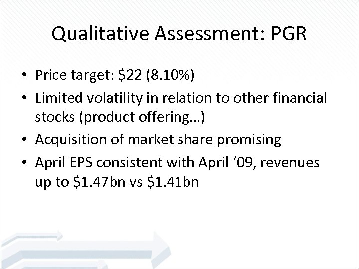 Qualitative Assessment: PGR • Price target: $22 (8. 10%) • Limited volatility in relation