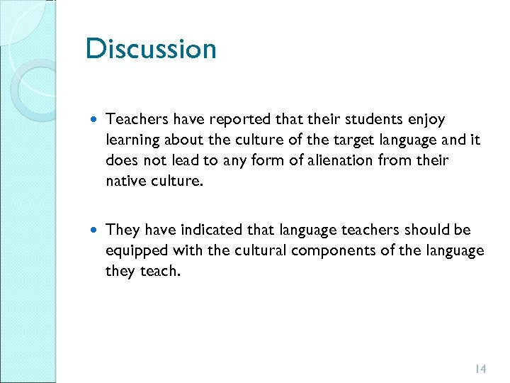 Discussion Teachers have reported that their students enjoy learning about the culture of the