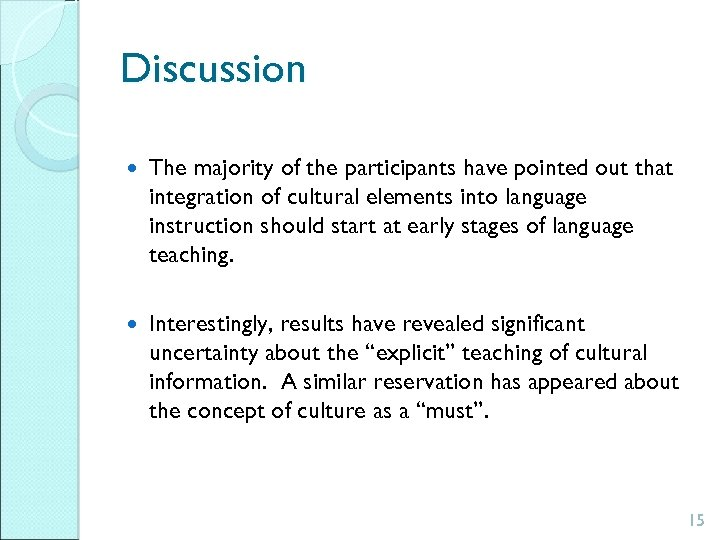 Discussion The majority of the participants have pointed out that integration of cultural elements
