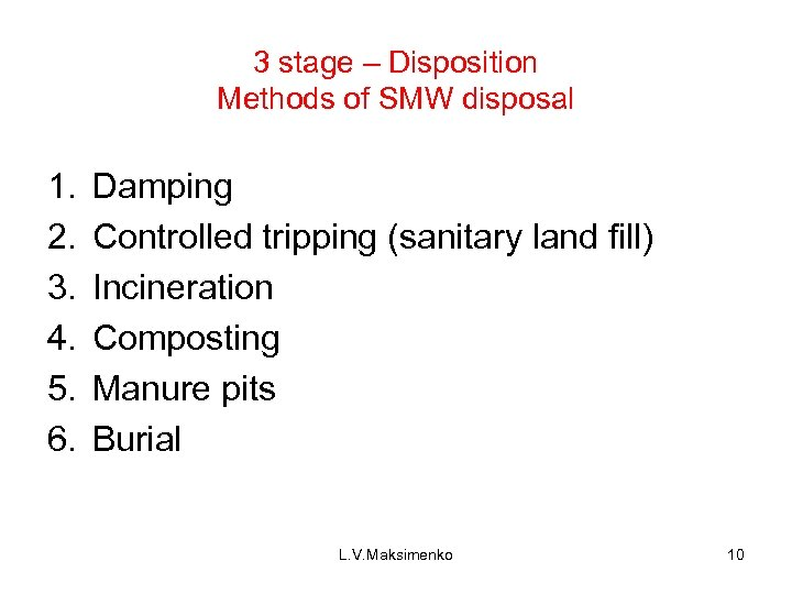 3 stage – Disposition Methods of SMW disposal 1. 2. 3. 4. 5. 6.