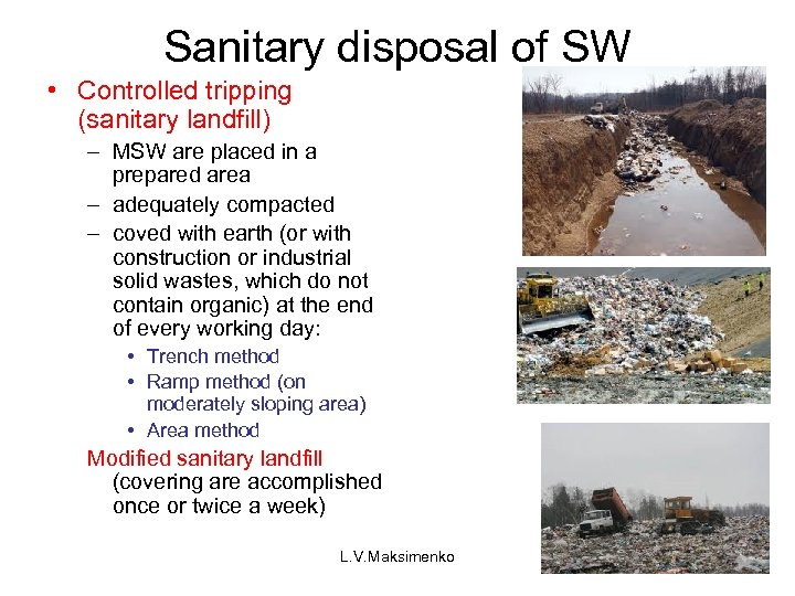 Sanitary disposal of SW • Controlled tripping (sanitary landfill) – MSW are placed in