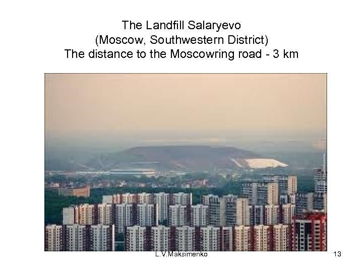 The Landfill Salaryevo (Moscow, Southwestern District) The distance to the Moscowring road - 3