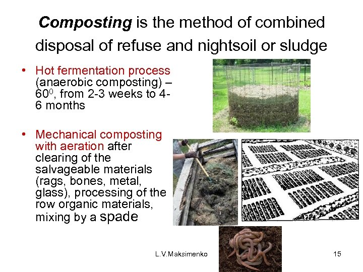 Composting is the method of combined disposal of refuse and nightsoil or sludge •