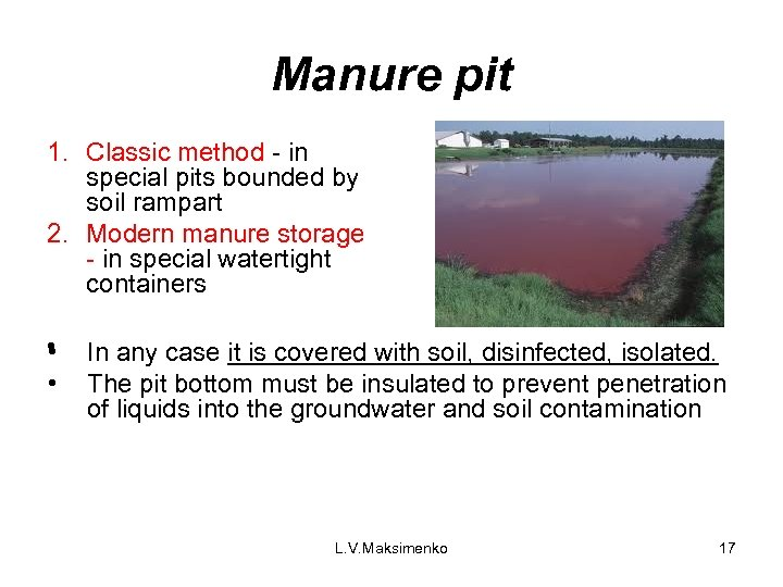 Manure pit 1. Classic method - in special pits bounded by soil rampart 2.