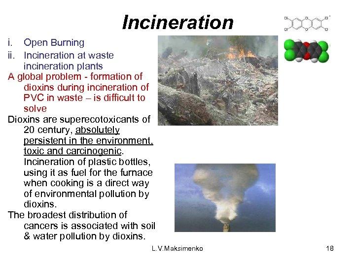 Incineration i. Open Burning ii. Incineration at waste incineration plants A global problem -