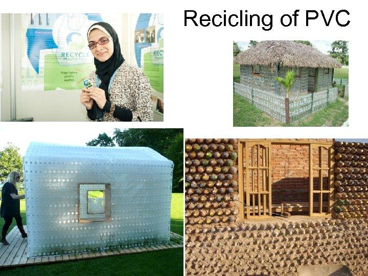 Recicling of PVC 20