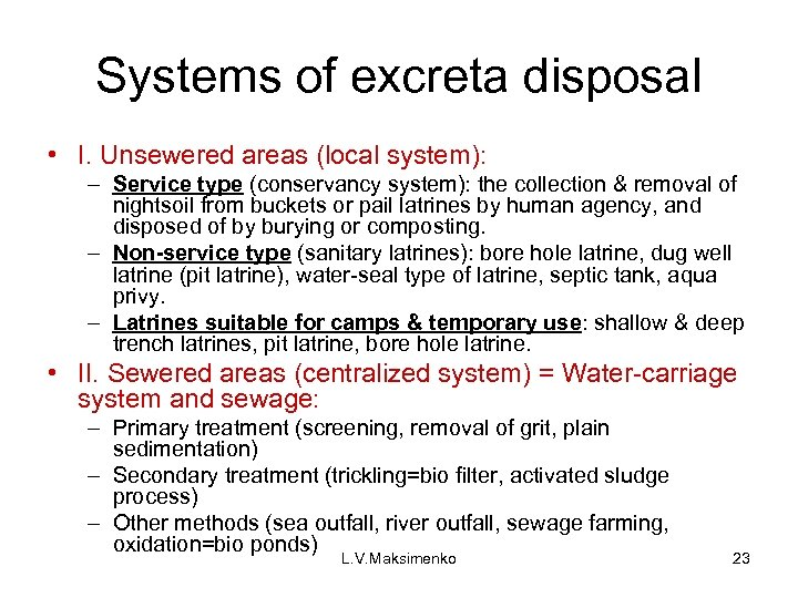Systems of excreta disposal • I. Unsewered areas (local system): – Service type (conservancy