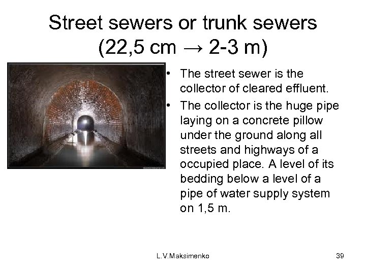 Street sewers or trunk sewers (22, 5 cm → 2 -3 m) • The