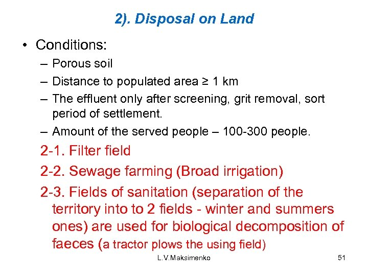 2). Disposal on Land • Conditions: – Porous soil – Distance to populated area