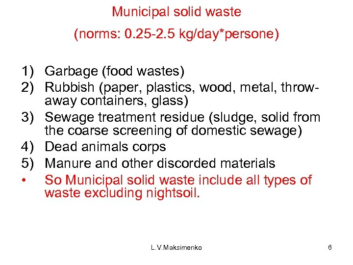 Municipal solid waste (norms: 0. 25 -2. 5 kg/day*persone) 1) Garbage (food wastes) 2)