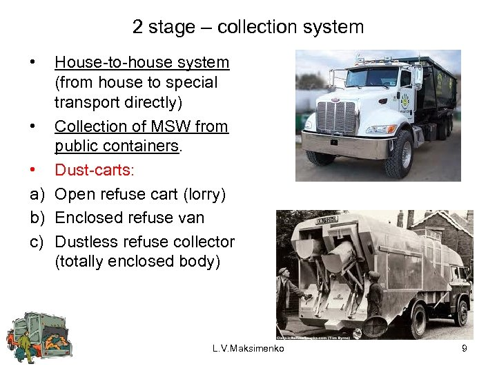 2 stage – collection system • House-to-house system (from house to special transport directly)