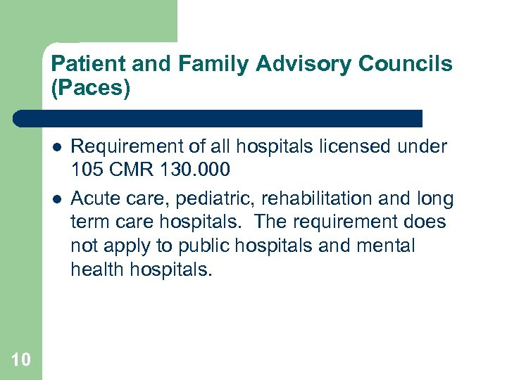 Patient and Family Advisory Councils (Paces) l l 10 Requirement of all hospitals licensed