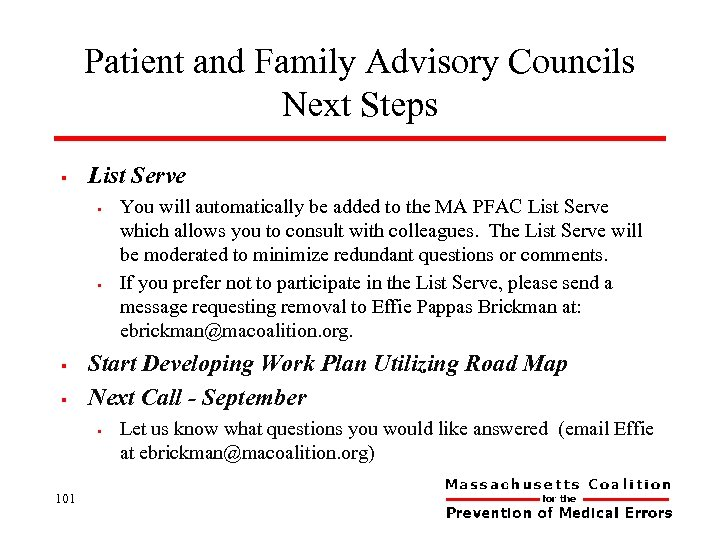 Patient and Family Advisory Councils Next Steps § List Serve § § Start Developing