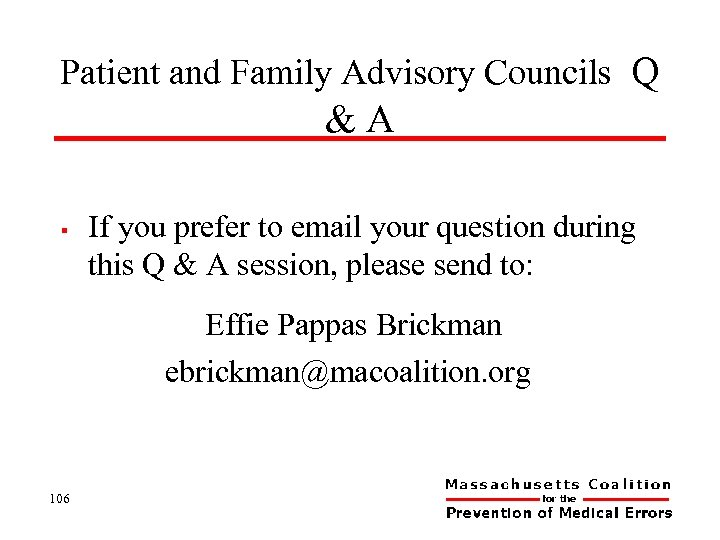 Patient and Family Advisory Councils Q &A § If you prefer to email your